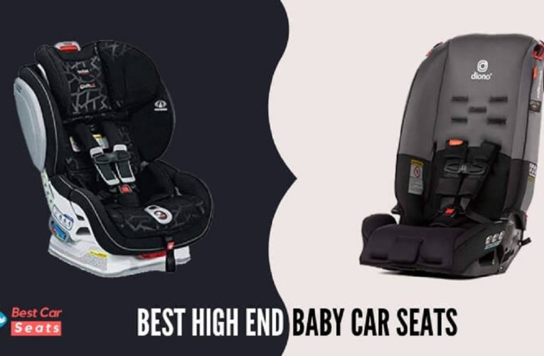Best High End Baby Car Seat Reviews