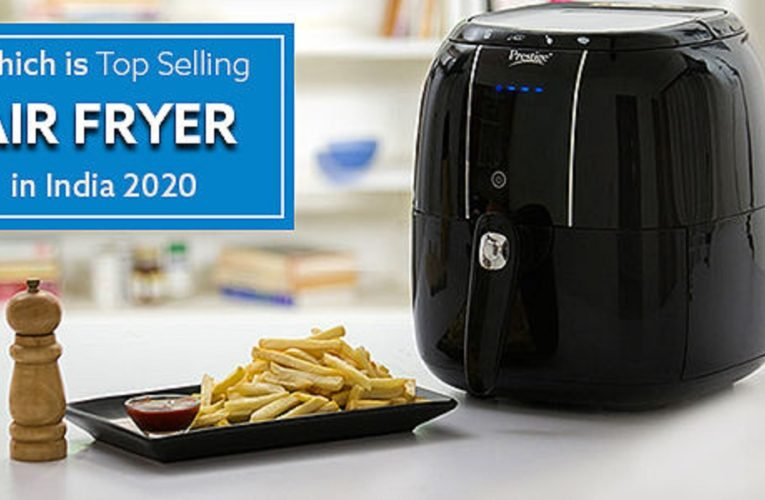 Which is Top Selling Air Fryer in India 2020