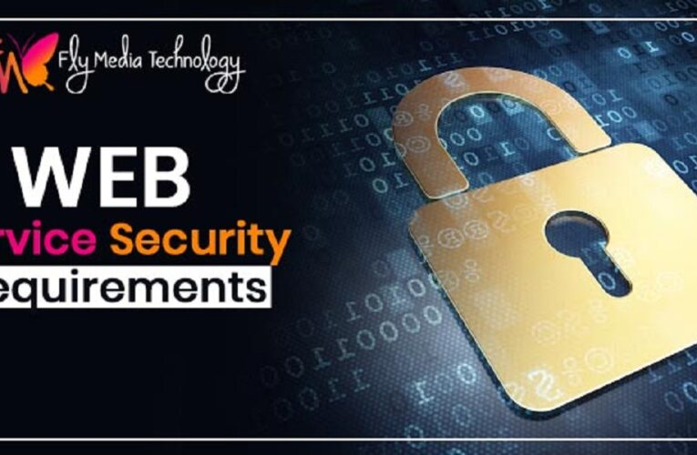 Which are the topmost and effective web service security requirements?