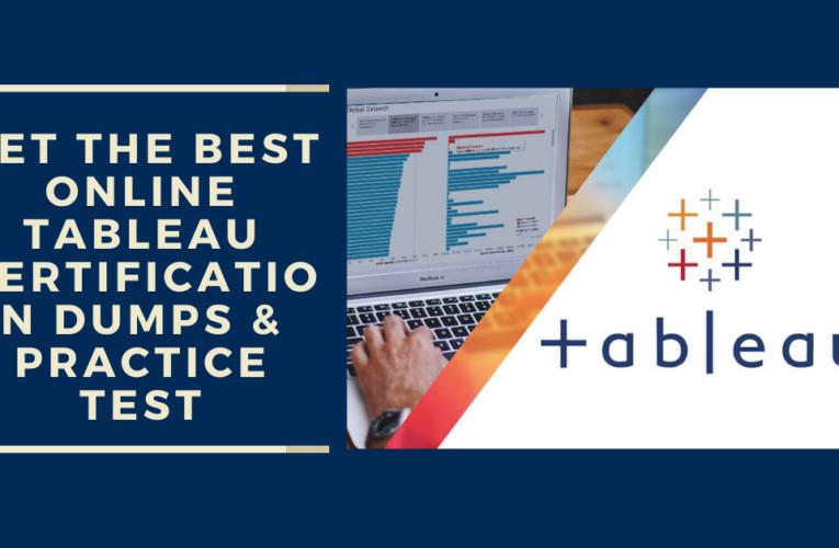 Get the Best Online Tableau Certification Dumps & Practice Test