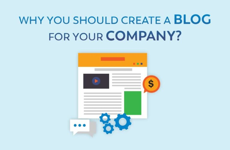 Why You Should Create a Blog For Your Company?